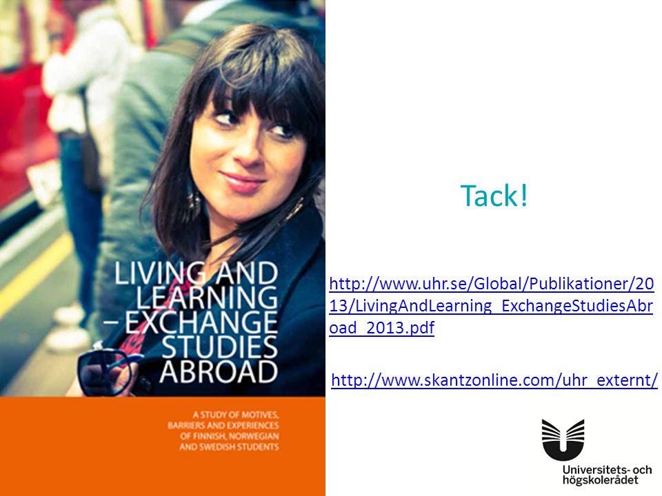 Tack! http://www.uhr.se/Global/Publikationer/2013/LivingAndLearning_ExchangeStudiesAbroad_2013.pdf.