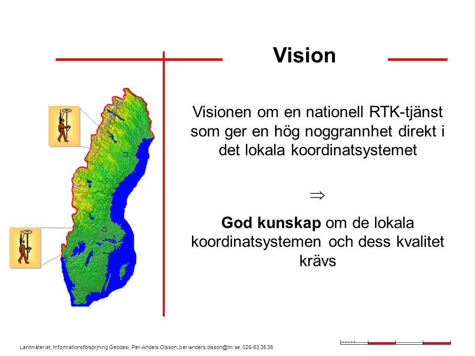 God kunskap om de lokala koordinatsystemen och dess kvalitet krävs