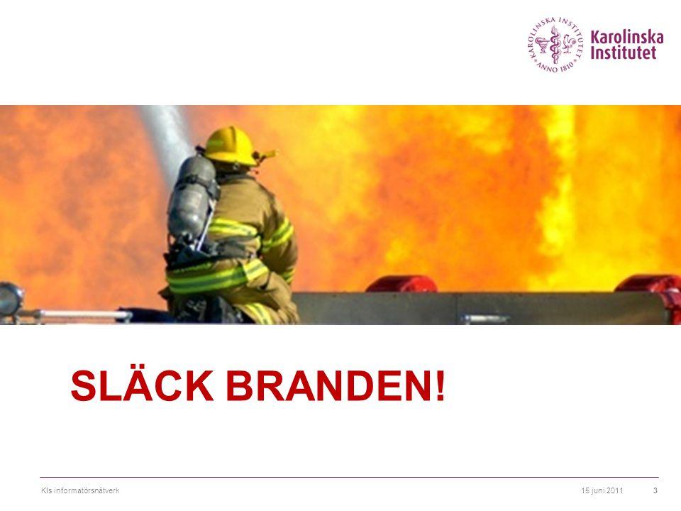 SLÄCK BRANDEN! KIs informatörsnätverk 15 juni 2011