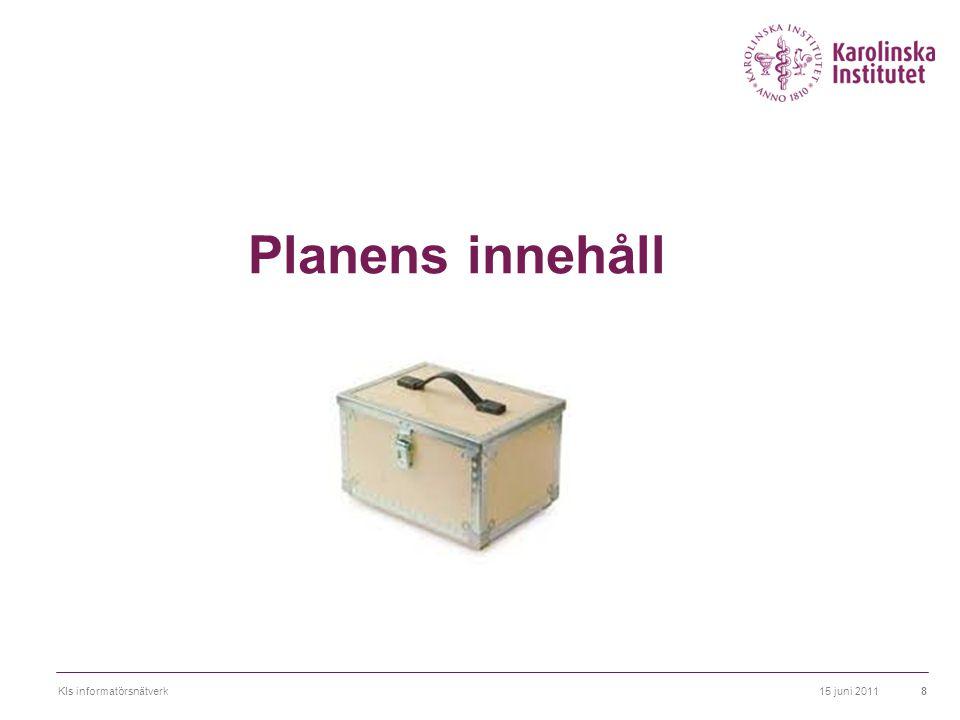 Planens innehåll KIs informatörsnätverk 15 juni 2011