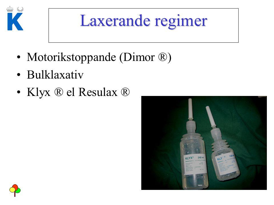Laxerande regimer Motorikstoppande (Dimor ®) Bulklaxativ