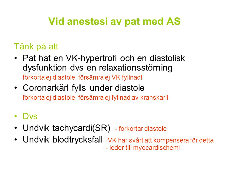 Vid anestesi av pat med AS