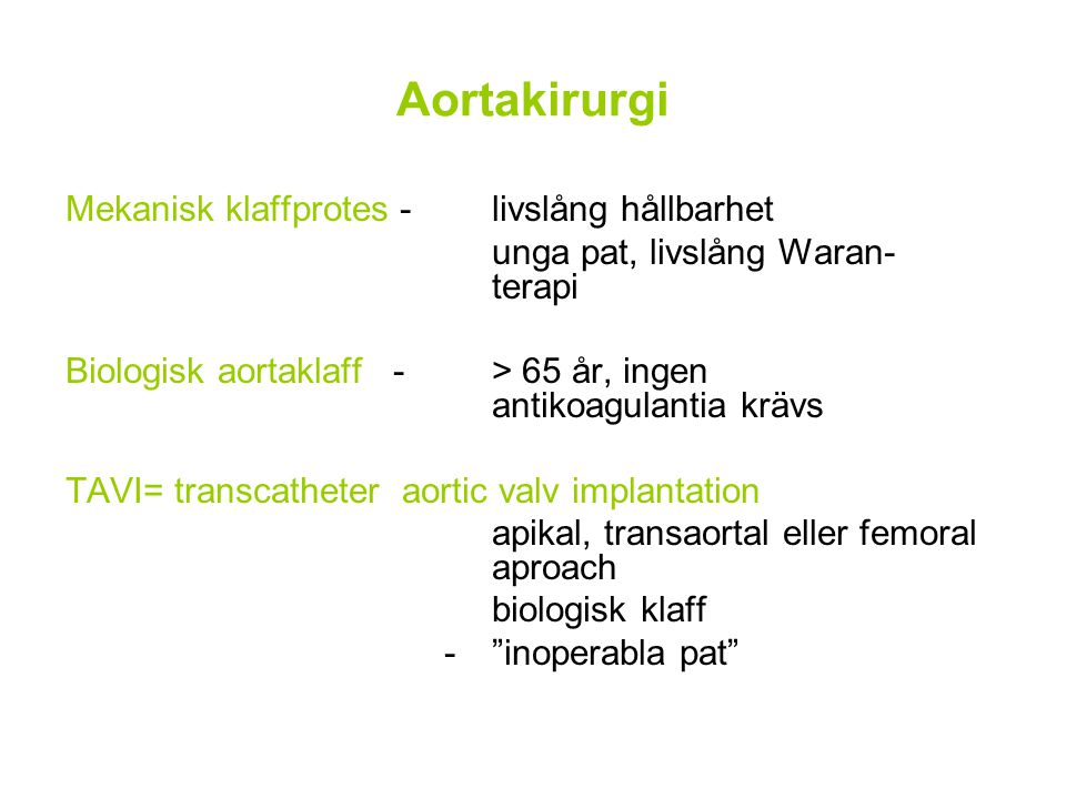 Aortakirurgi Mekanisk klaffprotes - livslång hållbarhet