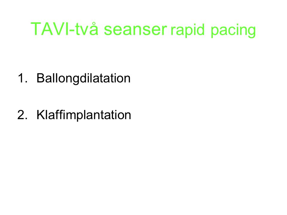 TAVI-två seanser rapid pacing