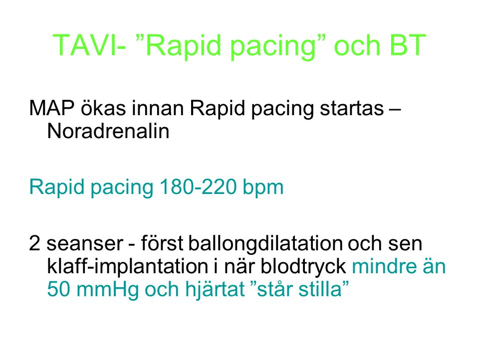 TAVI- Rapid pacing och BT