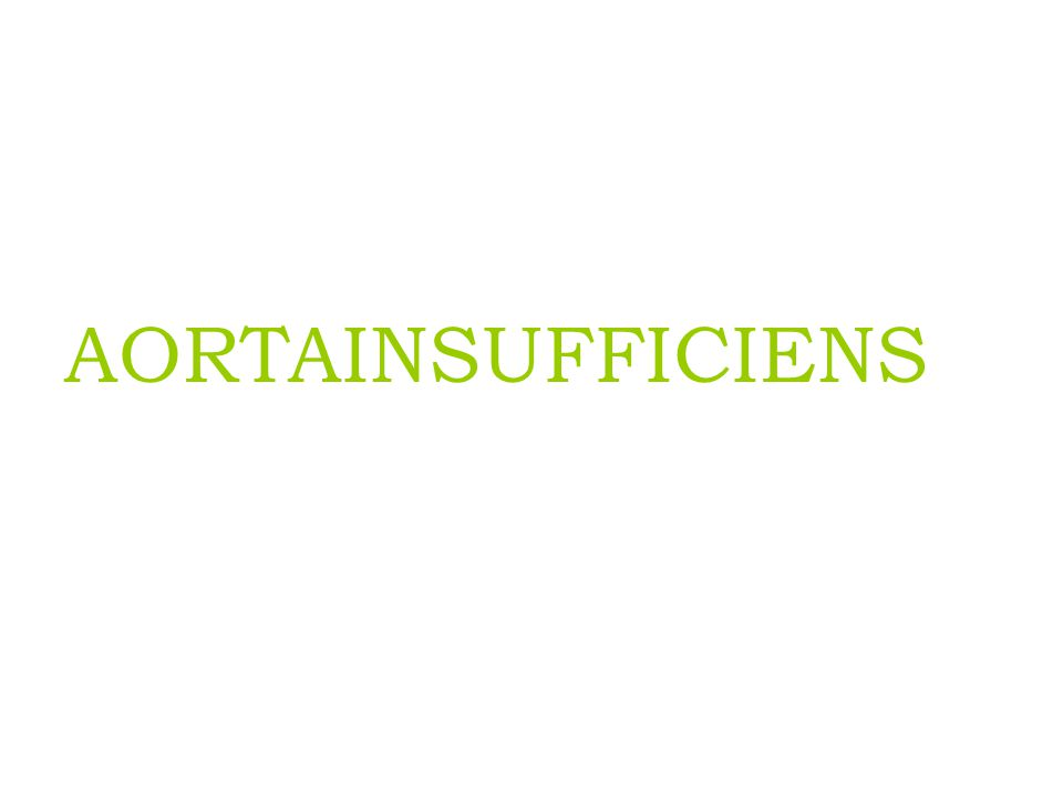 AORTAINSUFFICIENS