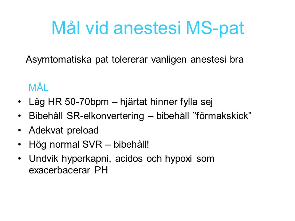 Mål vid anestesi MS-pat