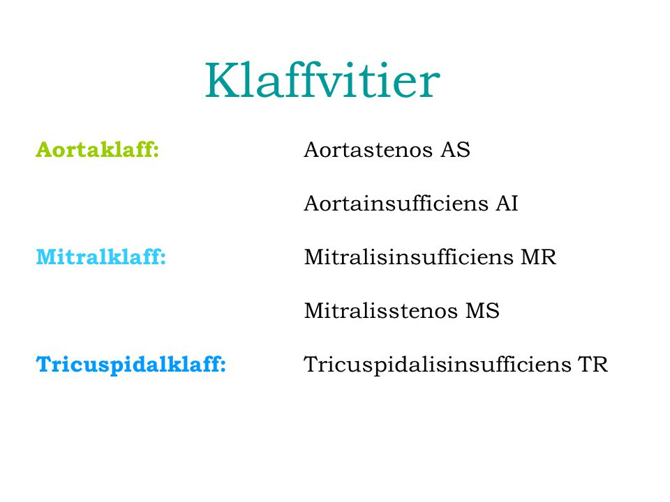 Klaffvitier Aortaklaff: Aortastenos AS Aortainsufficiens AI
