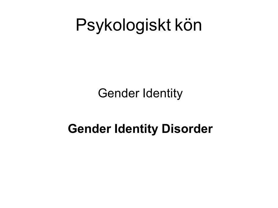 Gender Identity Gender Identity Disorder