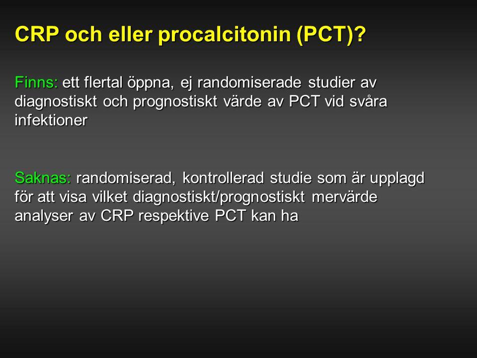 CRP och eller procalcitonin (PCT)