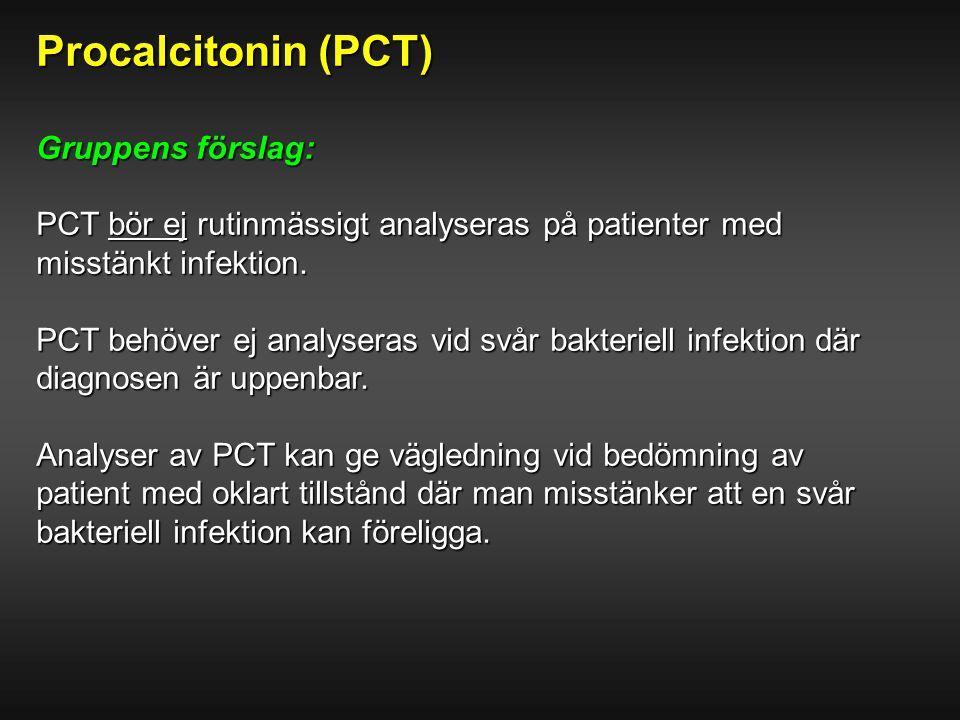 Procalcitonin (PCT) Gruppens förslag: