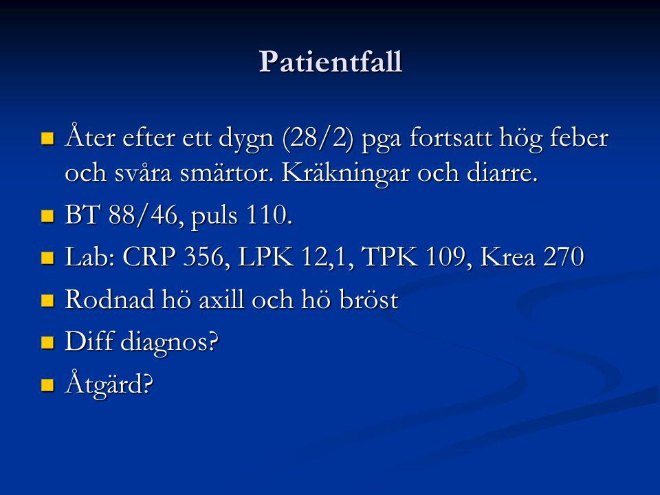 Patientfall Åter efter ett dygn (28/2) pga fortsatt hög feber och svåra smärtor. Kräkningar och diarre.