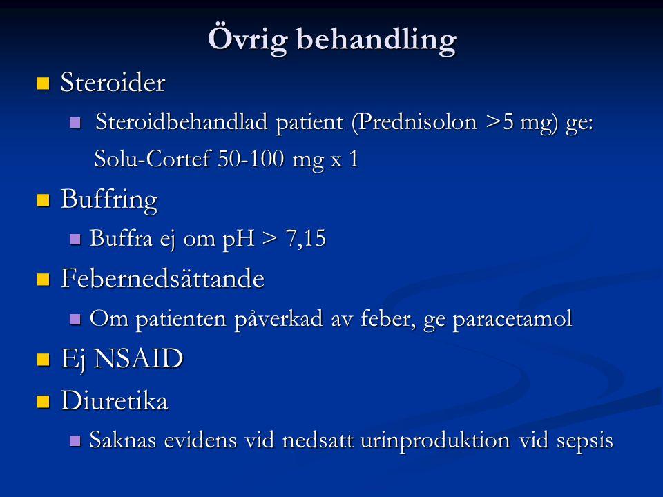 Övrig behandling Steroider Buffring Febernedsättande Ej NSAID