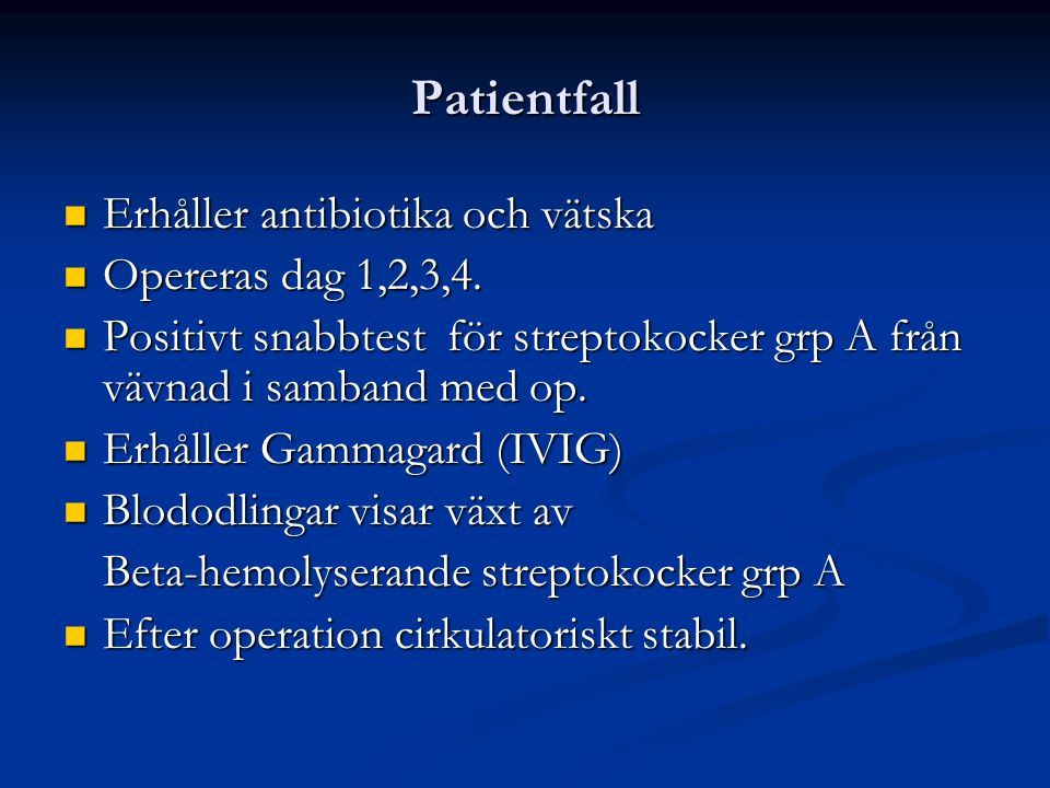 Patientfall Erhåller antibiotika och vätska Opereras dag 1,2,3,4.