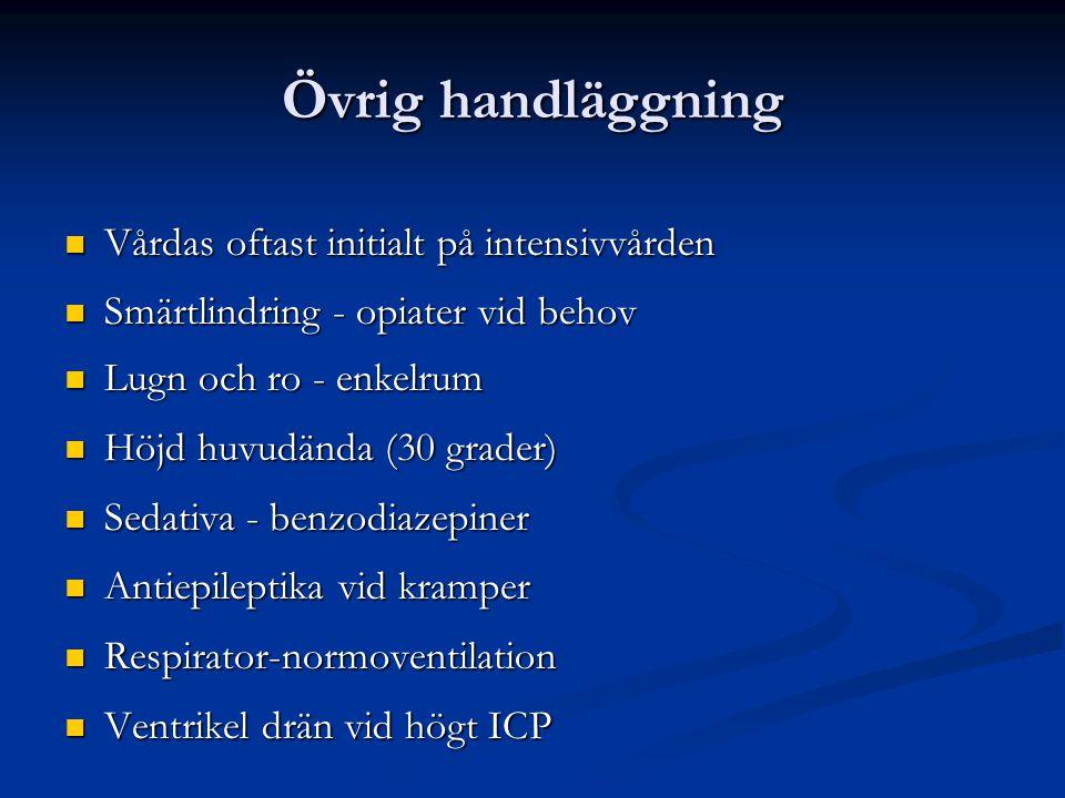 Övrig handläggning Vårdas oftast initialt på intensivvården