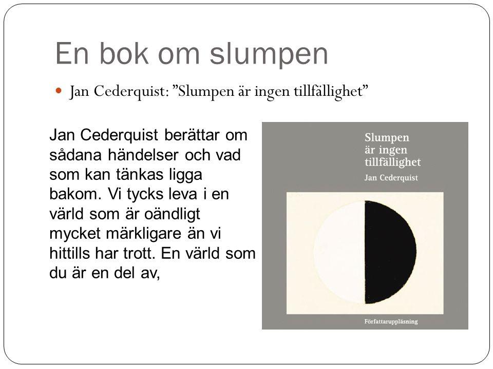 En bok om slumpen Jan Cederquist: Slumpen är ingen tillfällighet