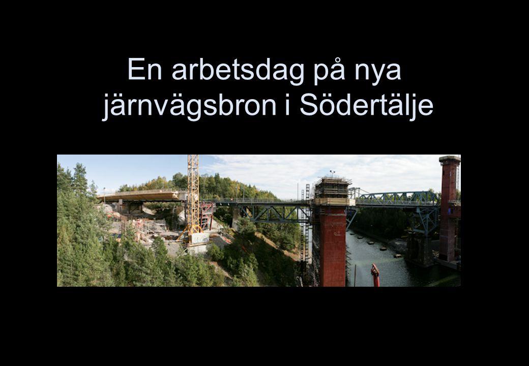 En arbetsdag på nya järnvägsbron i Södertälje