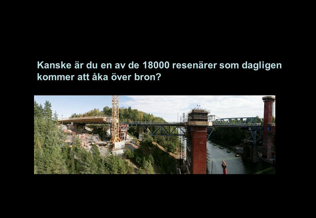 Kanske är du en av de 18000 resenärer som dagligen kommer att åka över bron