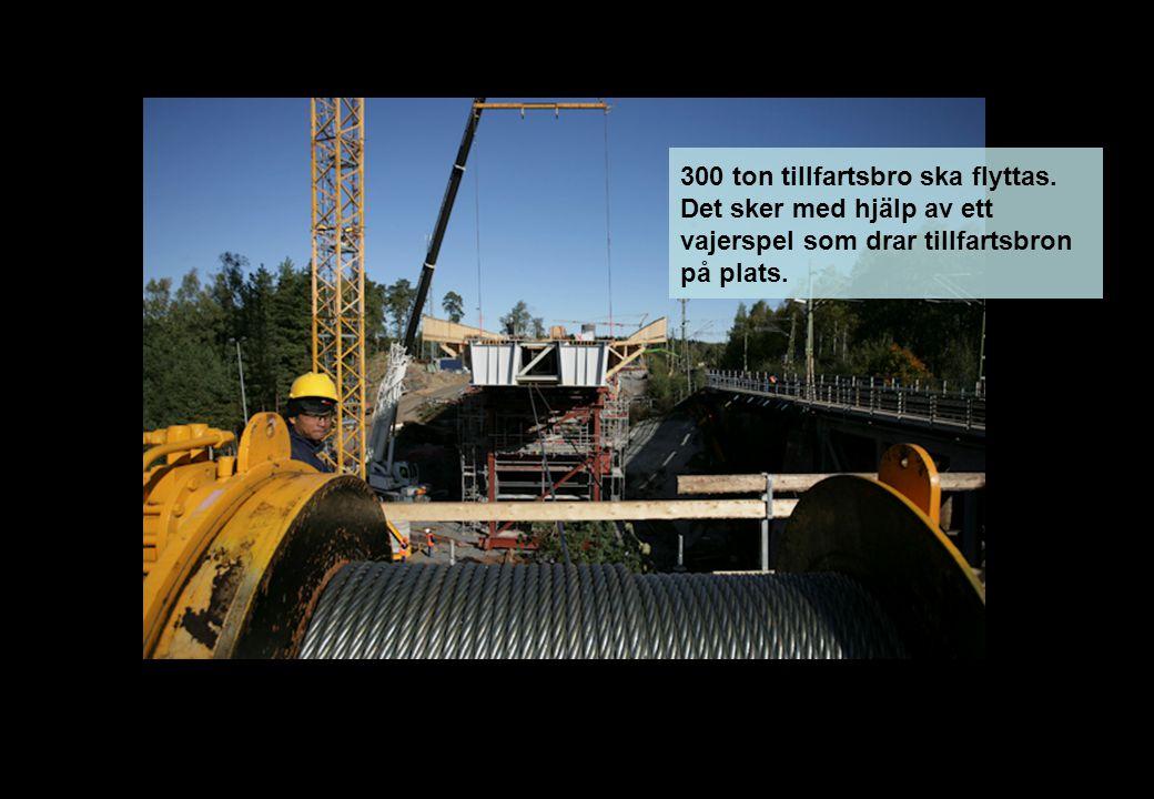 300 ton tillfartsbro ska flyttas