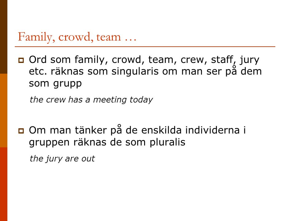 Family, crowd, team … the crew has a meeting today the jury are out