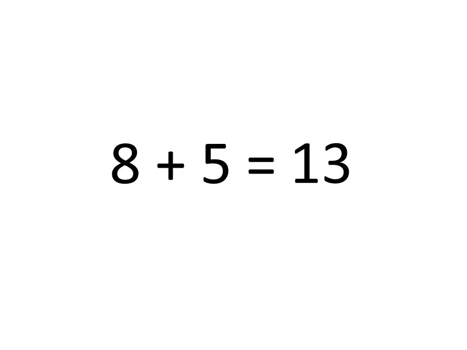 8 + 5 = 13
