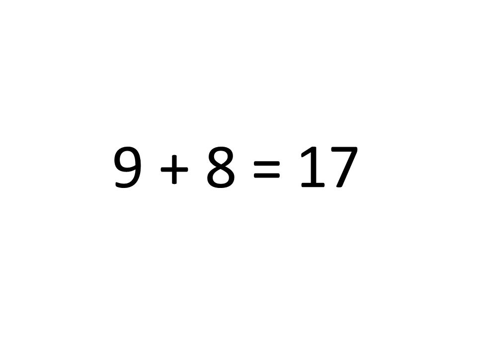 9 + 8 = 17