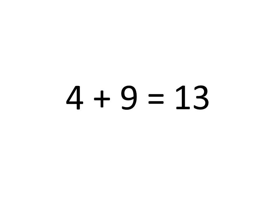 4 + 9 = 13