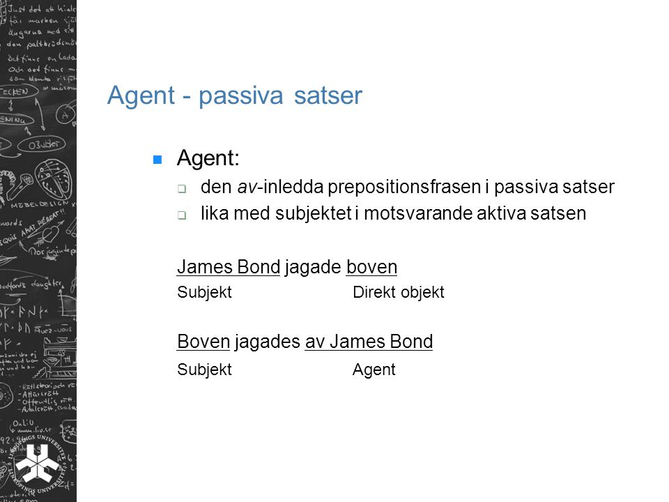 Agent - passiva satser Agent: