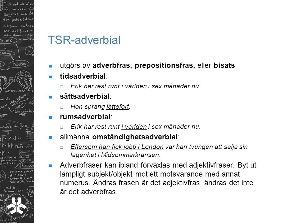 TSR-adverbial utgörs av adverbfras, prepositionsfras, eller bisats