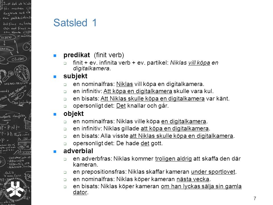Satsled 1 predikat (finit verb) subjekt objekt adverbial