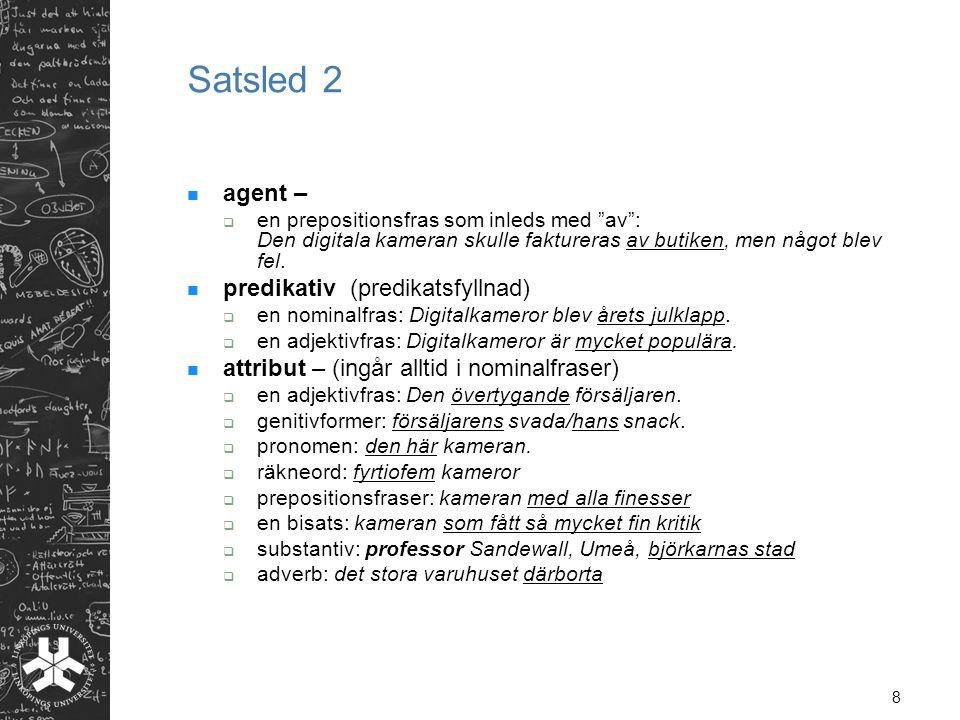 Satsled 2 agent – predikativ (predikatsfyllnad)