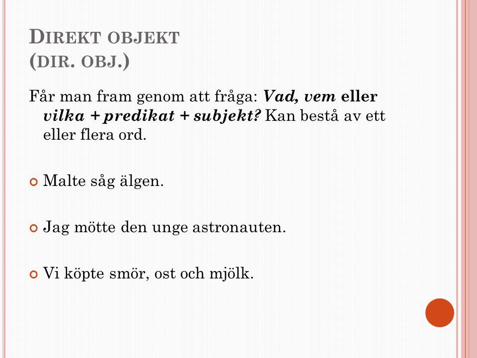 Direkt objekt (dir. obj.)