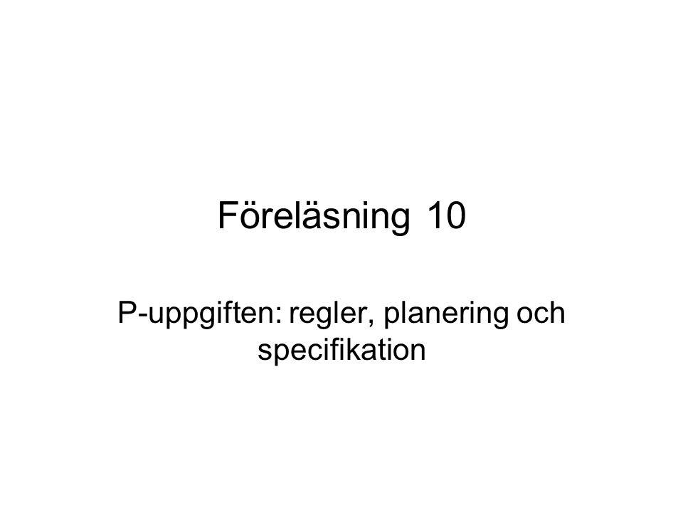 P-uppgiften: regler, planering och specifikation