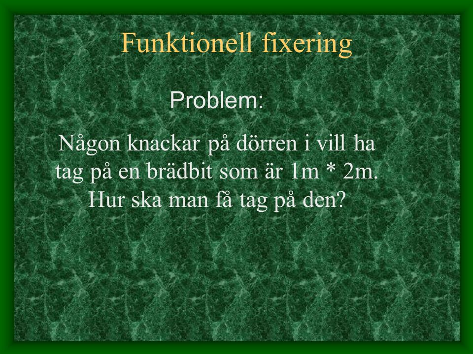 Funktionell fixering Problem: