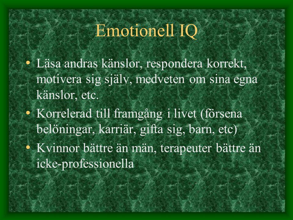Emotionell IQ Läsa andras känslor, respondera korrekt, motivera sig själv, medveten om sina egna känslor, etc.