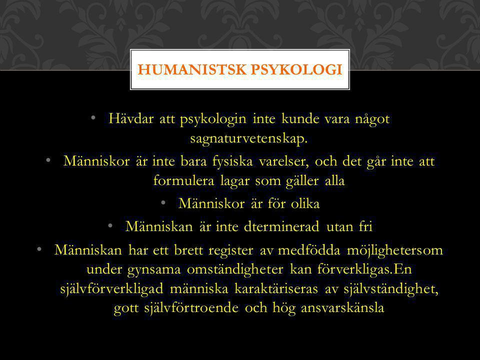 Hävdar att psykologin inte kunde vara något sagnaturvetenskap.