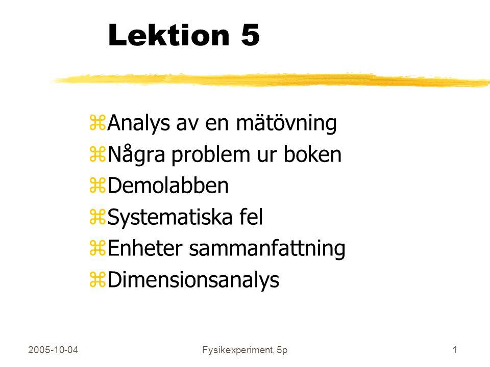 Lektion 5 Analys av en mätövning Några problem ur boken Demolabben