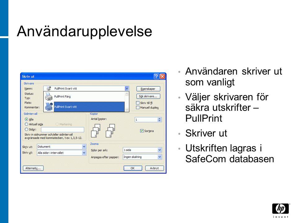 Användarupplevelse Användaren skriver ut som vanligt