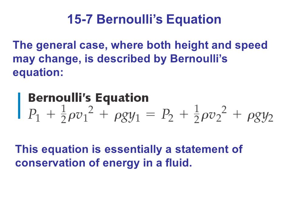15-7 Bernoulli's Equation