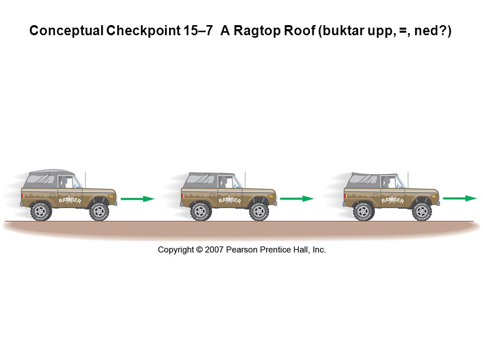 Conceptual Checkpoint 15–7 A Ragtop Roof (buktar upp, =, ned )