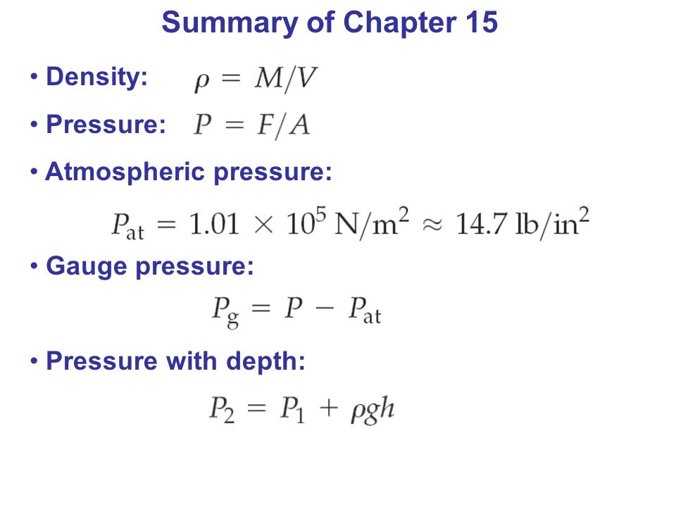 Summary of Chapter 15 Density: Pressure: Atmospheric pressure: