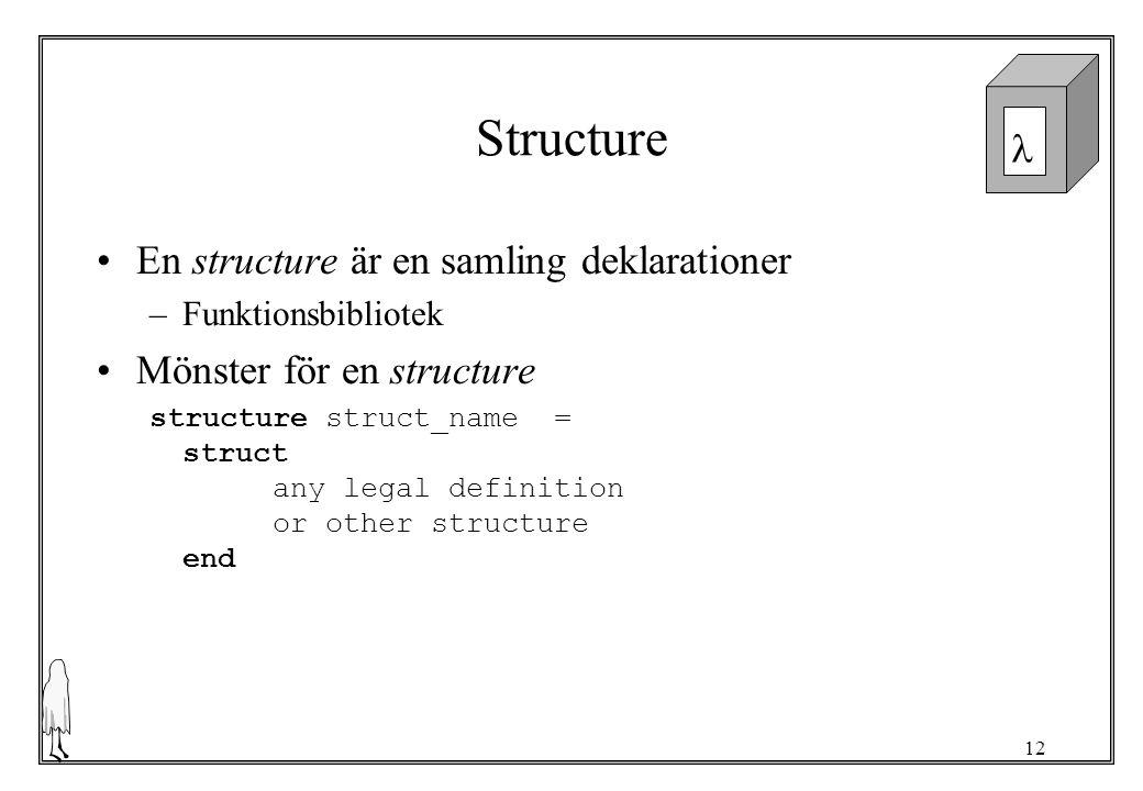 Structure En structure är en samling deklarationer