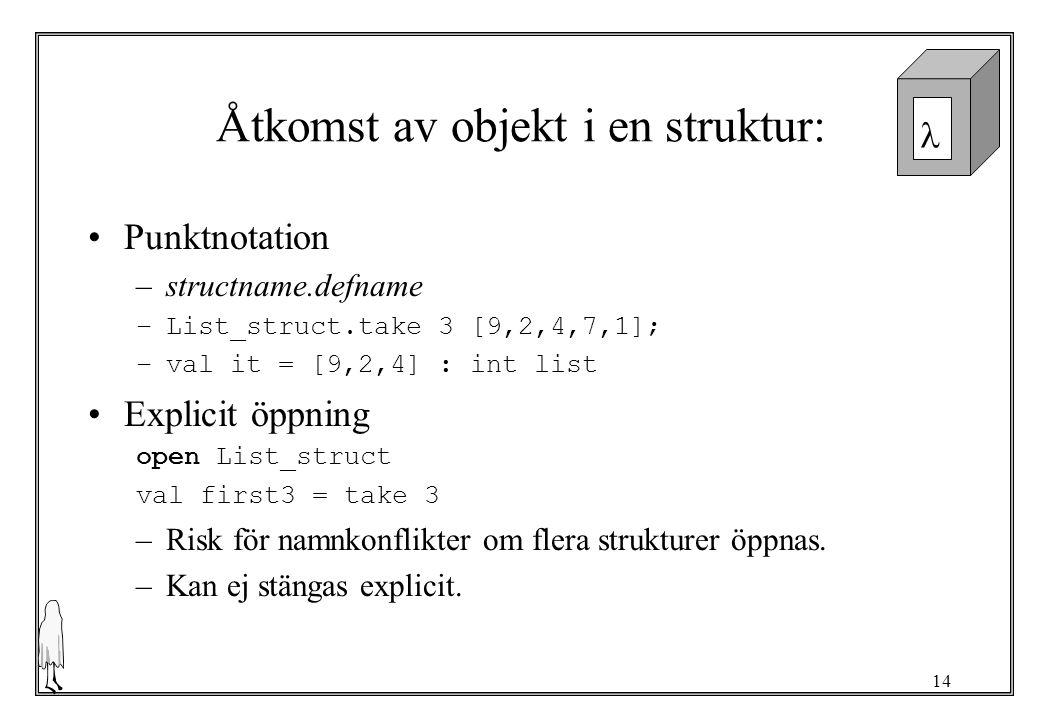 Åtkomst av objekt i en struktur: