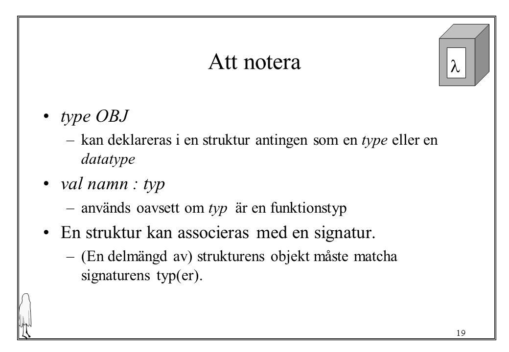 Att notera type OBJ val namn : typ