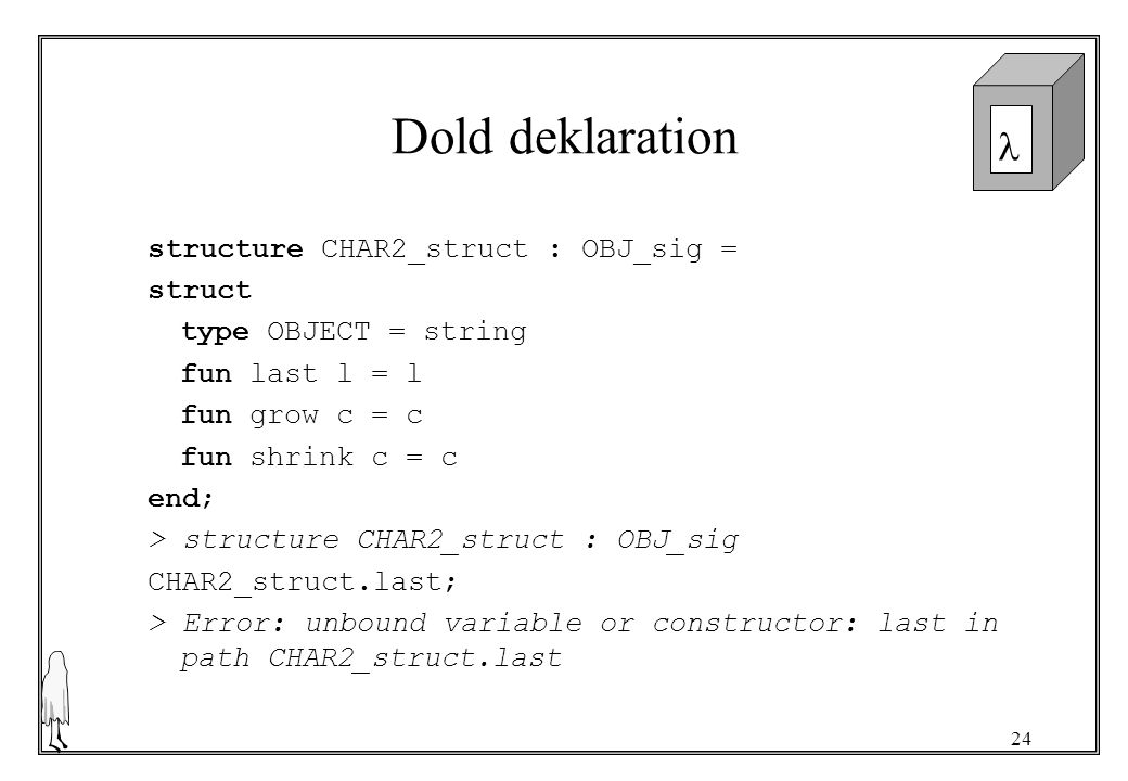 Dold deklaration structure CHAR2_struct : OBJ_sig = struct