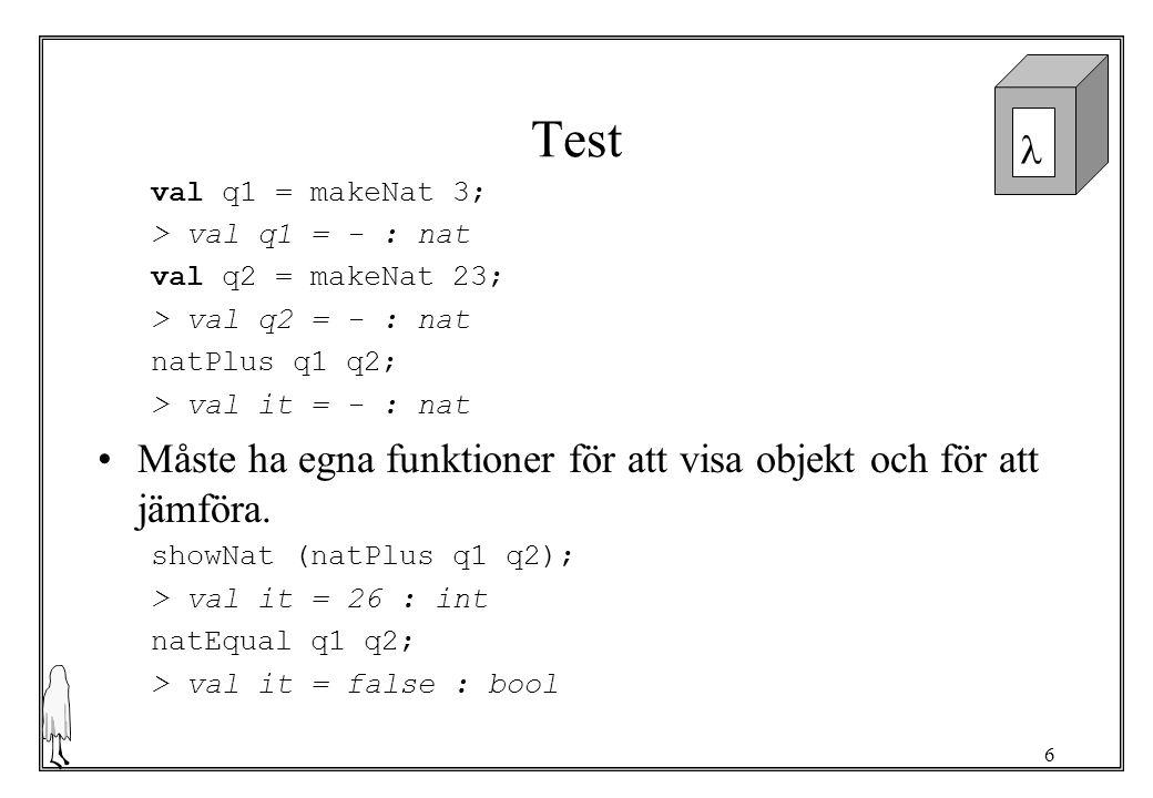 Test Måste ha egna funktioner för att visa objekt och för att jämföra.