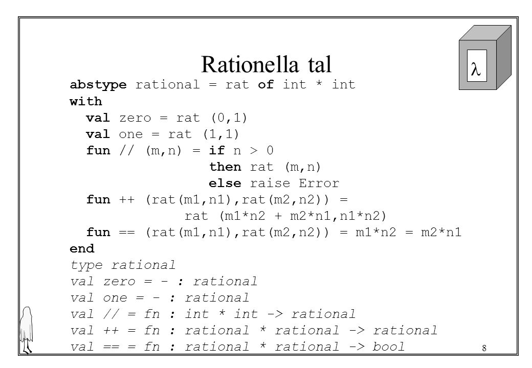Rationella tal abstype rational = rat of int * int with