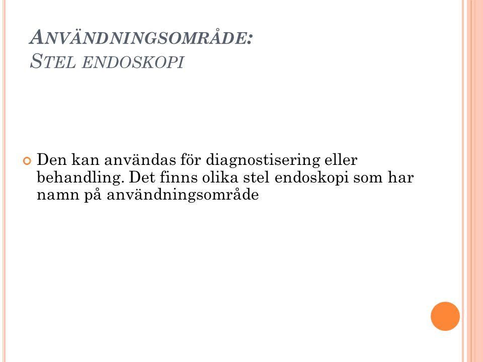Användningsområde: Stel endoskopi