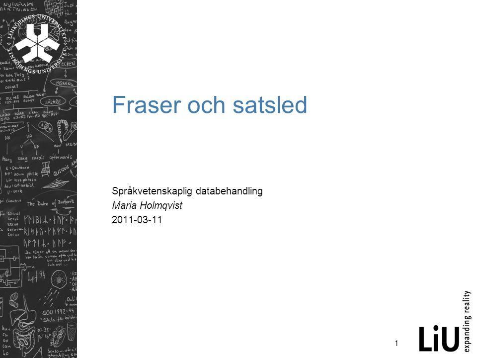 Språkvetenskaplig databehandling Maria Holmqvist 2011-03-11