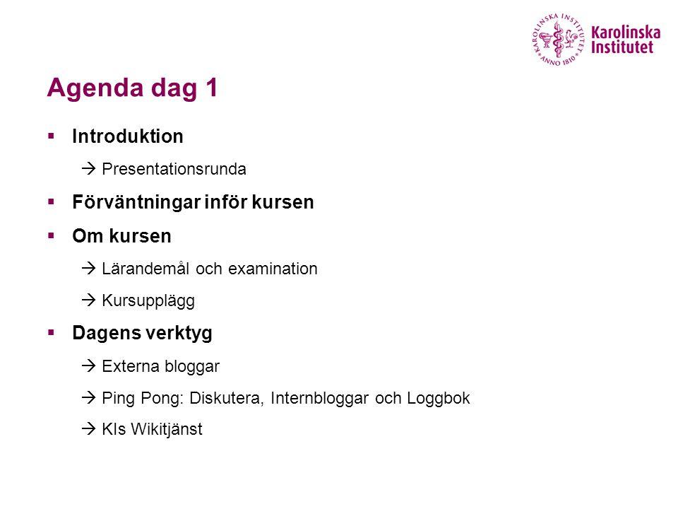 Agenda dag 1 Introduktion Förväntningar inför kursen Om kursen